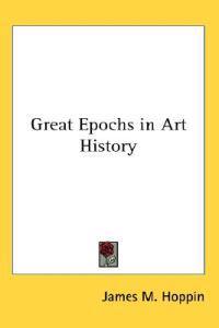 Great Epochs In Art History