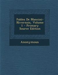 Fables De Mancini-Nivernois, Volume 1 - Primary Source Edition