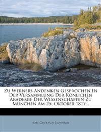 Zu Werners Andenken gesprochen in der Versammlung der Könlichen Akademie der Wissenschaften zu München am 25. Oktober 1817.