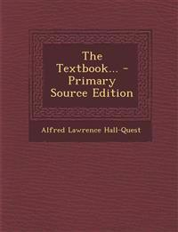The Textbook... - Primary Source Edition