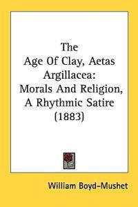 The Age of Clay, Aetas Argillacea
