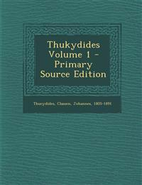 Thukydides Volume 1 - Primary Source Edition