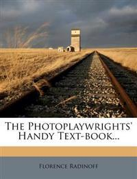 The Photoplaywrights' Handy Text-book...