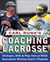 Carl Runk's Coaching Lacrosse
