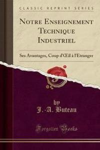Notre Enseignement Technique Industriel