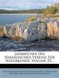 Jahrbucher Des Nassauischen Vereins Fur Naturkunde, Volume 23...