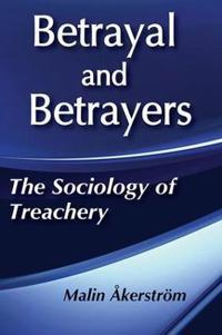 Betrayal and Betrayers: The Sociology of Treachery
