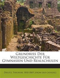 Grundriss Der Weltgeschichte Für Gymnasien Und Realschulen