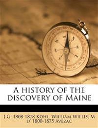A history of the discovery of Maine