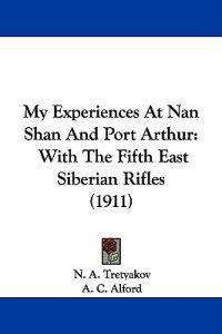My Experiences at Nan Shan and Port Arthur