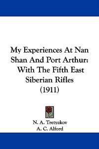 My Experiences at Nan Shan and Port Arthur
