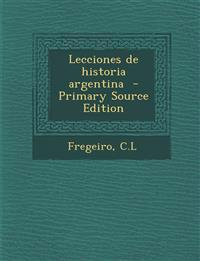 Lecciones de Historia Argentina - Primary Source Edition