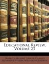 Educational Review, Volume 23
