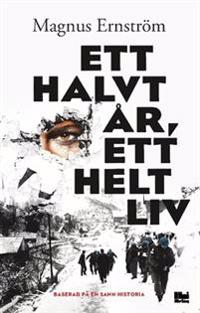 Ett halvt år, ett helt liv - Magnus Ernström pdf epub