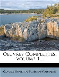 Oeuvres Complettes, Volume 1...