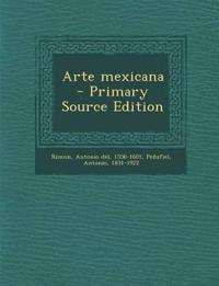 Arte Mexicana - Primary Source Edition