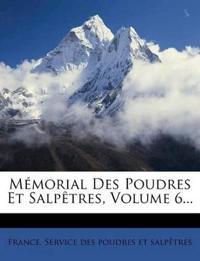 Memorial Des Poudres Et Salpetres, Volume 6...