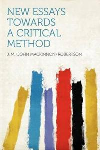 New Essays Towards a Critical Method