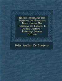 Noções Botanicas Das Especies De Nicociana Mais Usadas Nas Fabricas De Tabaco, E Da Sua Cultura - Primary Source Edition