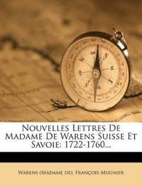 Nouvelles Lettres de Madame de Warens Suisse Et Savoie: 1722-1760...