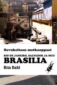 Rio de Janeiro, Salvador ja muu Brasilia