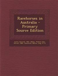 Racehorses in Australia - Primary Source Edition