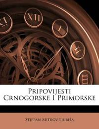 Pripovijesti Crnogorske I Primorske