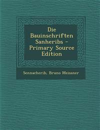 Die Bauinschriften Sanheribs - Primary Source Edition