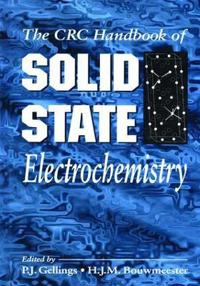 The CRC Handbook of Solid State Electrochemistry