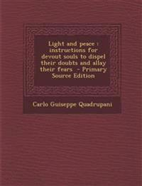 Light and peace : instructions for devout souls to dispel their doubts and allay their fears