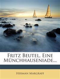 Fritz Beutel, Eine Münchhauseniade...