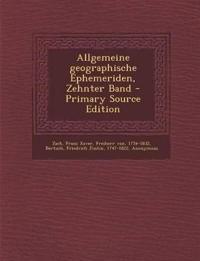 Allgemeine Geographische Ephemeriden, Zehnter Band - Primary Source Edition