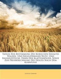 Tafeln zur Bestimmung des kubischen Inhaltes. Fünfte Auflage.