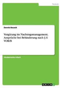 Vergütung im Nachtragsmanagement. Ansprüche bei Behinderung nach § 6 VOB/B