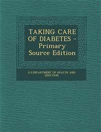 TAKING CARE OF DIABETES - Primary Source Edition