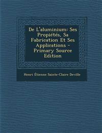 De L'aluminium: Ses Propiétés, Sa Fabrication Et Ses Applications