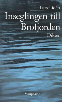 Inseglingen till Brofjorden : dikt - Lars Lidén pdf epub