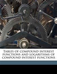 Tables of compound interest functions and logarithms of compound interest functions