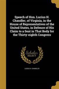 SPEECH OF HON LUCIUS H CHANDLE