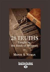 28 TRUTHS FROM THE BK OF MORMO