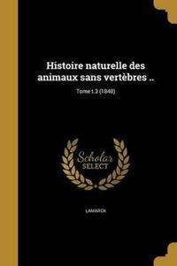 Histoire Naturelle Des Animaux Sans Vertebres ..; Tome T.3 (1840)