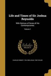 LIFE & TIMES OF SIR JOSHUA REY