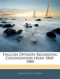 English Opinion Regarding Colonization from 1860-1880