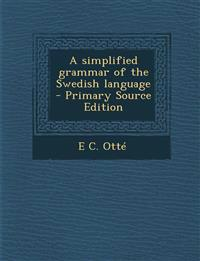 Simplified Grammar of the Swedish Language