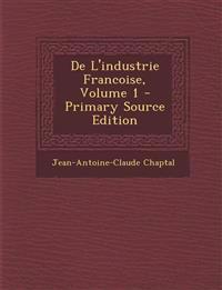 De L'industrie Francoise, Volume 1