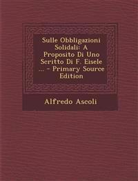 Sulle Obbligazioni Solidali: A Proposito Di Uno Scritto Di F. Eisele ...