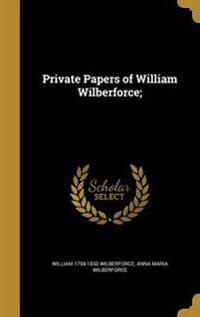 PRIVATE PAPERS OF WILLIAM WILB
