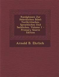 Randglossen Zur Hebraischen Bibel: Textkritisches, Sprachliches Und Sachliches, Volume 1 - Primary Source Edition