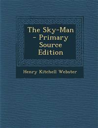 The Sky-Man - Primary Source Edition