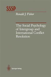 The Social Psychology of Intergroup and International Conflict Resolution